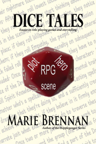 cover for DICE TALES: ESSAYS ON ROLEPLAYING GAMES AND STORYTELLING by Marie Brennan