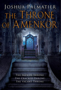 cover art for THE THRONE OF AMENKOR omnibus by Joshua Palmatier