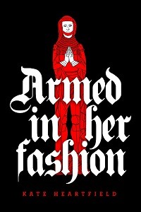 cover for ARMED IN HER FASHION by Kate Heartfield