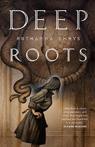 DEEP ROOTS by Ruthanna Emrys