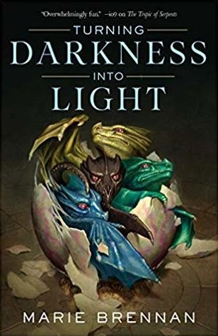 cover art for TURNING DARKNESS INTO LIGHT by Marie Brennan
