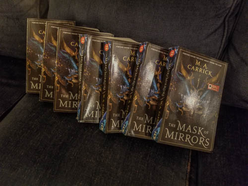 Advance reader copies of THE MASK OF MIRRORS, by M.A. Carrick